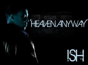 Ish Heaven Away